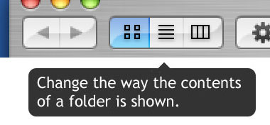 Click these buttons in order to change the way the contents are shown inside a Finder window.