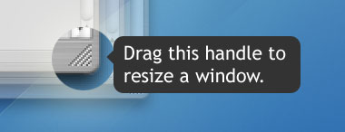 To resize a window, just drag the handle in the lower right corner.